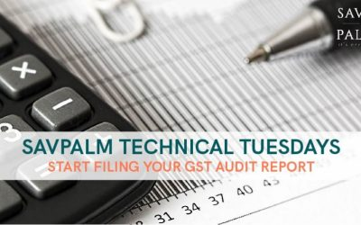 SavPalm Technical Tuesdays – You can now start filing your GST Audit Report