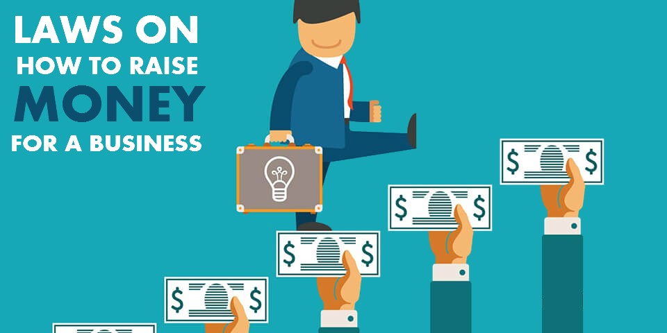 Laws On How To Raise Money For A Business