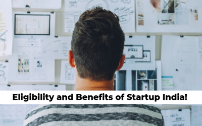 Eligibility and Benefits of Startup India!