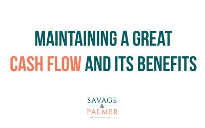 Why Maintaining a Great Cash Flow is Important for your Business?