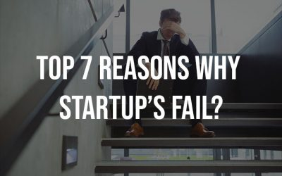 Top 7 Reasons Why Startups Fail?