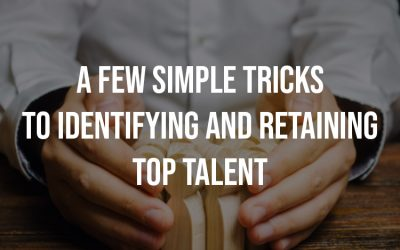 How Do You Identify And Retain Top Talent