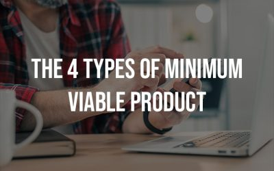 The 4 Types Of Minimum Viable Product