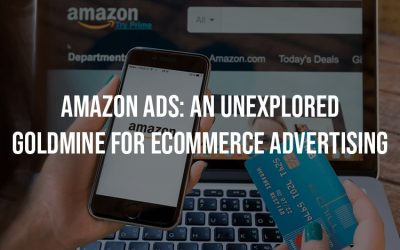 Amazon Ads: An Unexplored Goldmine For Ecommerce Advertising