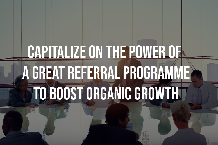 Referral Programme To Boost Organic Growth