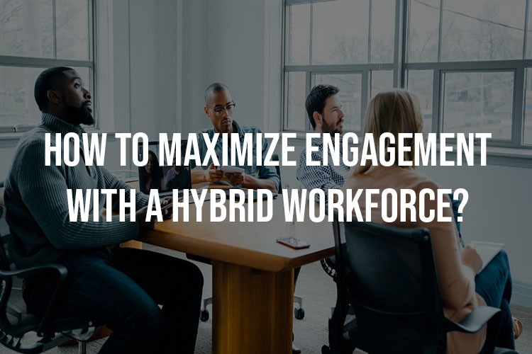 engagement with a hybrid workplace