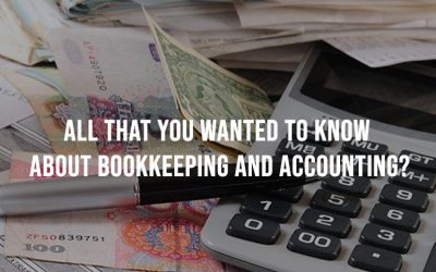 All That You Wanted To Know About Bookkeeping And Accounting