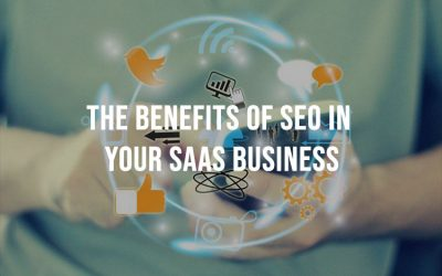 The Benefits Of SEO In Your SaaS Business
