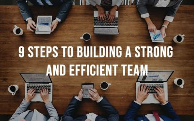 9 Steps To Building A Strong And Efficient Team