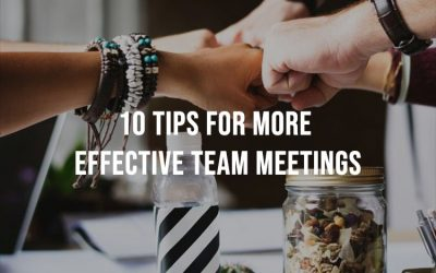 10 Tips For More Effective Team Meetings